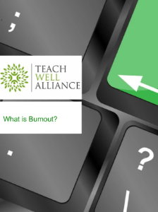 Teach Well Alliance Booklet What is Burnout?