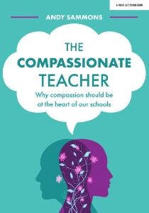 The Compassionate Teacher Andy Sammons