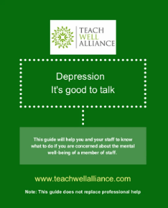 Teach Well Alliance Booklet Depression: It's Good to Talk