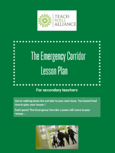 Teach Well Alliance The Emergency Corridor Lesson Plan