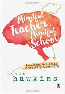 Mindful Teacher, Mindful School Kevin Hawkins