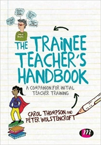 The Trainee Teacher's Handbook Thompson and Wolstencraft