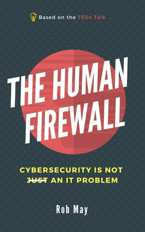 The Human Firewall the best selling book by Rob May #HumanFirewall