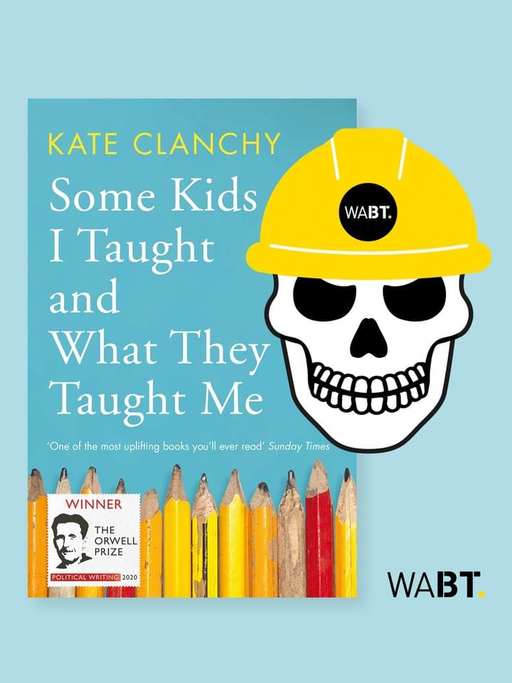We Are Brass Tacks. Internal comms agency. Fred the Head. Book of the month. Some Kids I Taught and What They Taught Me - Kate Clanchy. Illustrative skull wearing a hard hat beside front cover of book.
