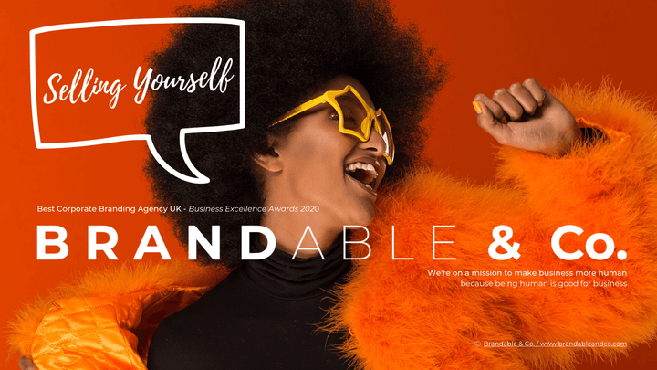 Brandable & Co, Selling Yourself, Confidence, Selling yourself guide, Brandable and co, personal brand, personal branding