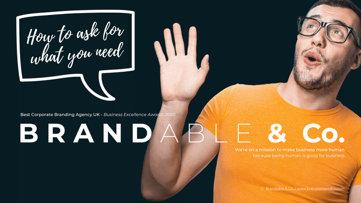 Brandable & Co, How to ask, Confidence guide, Brandable and co, personal brand, personal branding, Ask for what you need