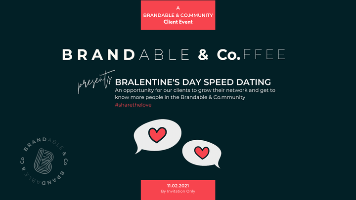 Brandable & Co, personal brand programmes, personal brand community, Brandable & Co.mmunity, Brandable & Co.ffee, Bralentines Day, Client Speed Dating