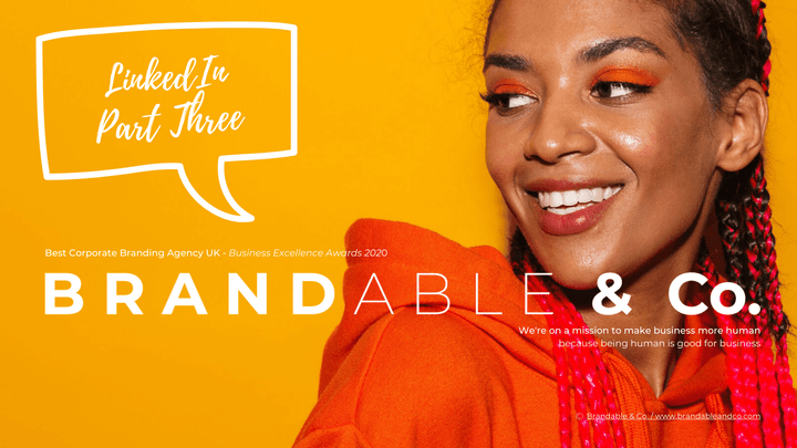 Brandable & Co, LinkedIn Guide, LinkedIn tips, Brandable and co, personal brand, personal branding