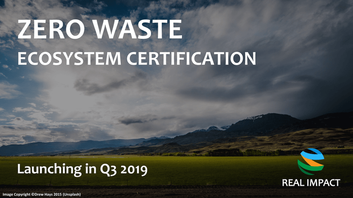 REAL IMPACT's Zero Waste Ecosystem Certification Program
