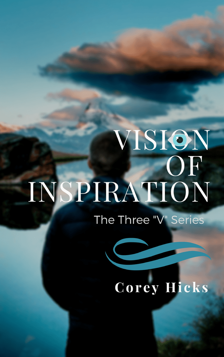 Vision of Inspiration Book by Author, Corey Hicks and published by The BRAG Media Company