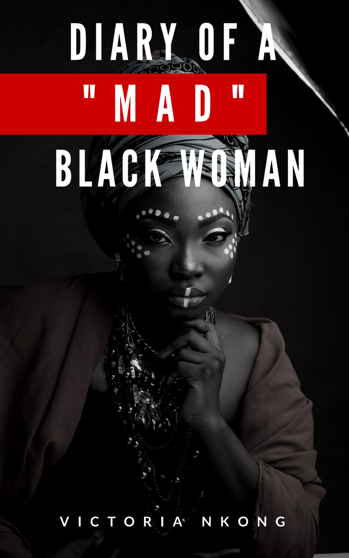Diary of a Mad Black Woman book by author, Victoria Nkong and published by The BRAG Media Company