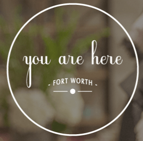 You Are Here - Fort Worth