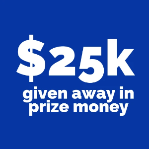 $25k given away in prize money