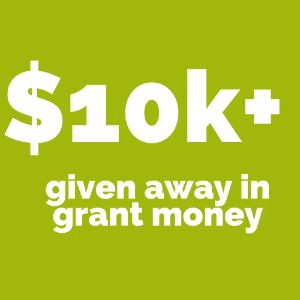 $10k+ given away in grant money