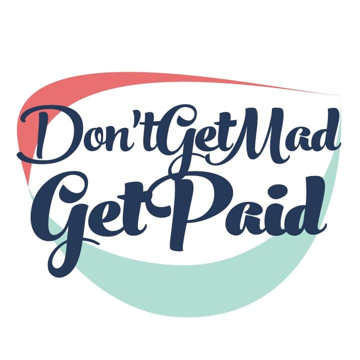 Don't Get Mad Get Paid