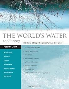 The World's Water. Vol. 5 (Island Press, Washington DC 2007)
