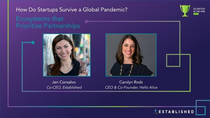How do Startups Survive a Pandemic ft. Jen Consalvo (Established) and Carolyn Rodz (Hello Alice)