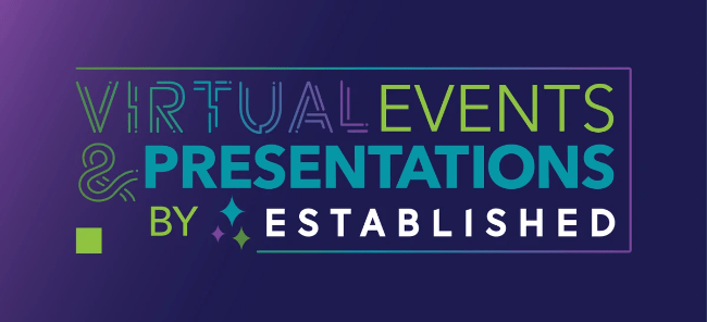 Established Virtual Events and Presentations 2020