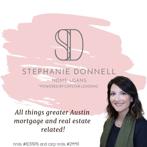 Mortgage Lender Near Me is photo of Stephanie Donnell with a warm smile and a tagline of All things greater Austin Mortgage and real estate related!