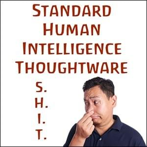S.H.I.T., Standard Human Intelligence Thoughtware, StartOver.xyz, Possibility Management