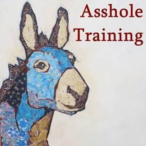 Asshole Training StartOver.xyz Possibility Management