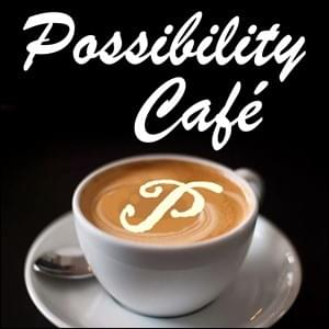 Possibility Café, tea and transformation, StartOver.xyz Possibility Management