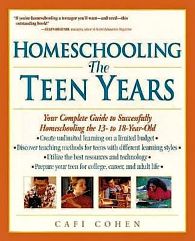 Homeschooling The Teen Years by Cafi Cohen