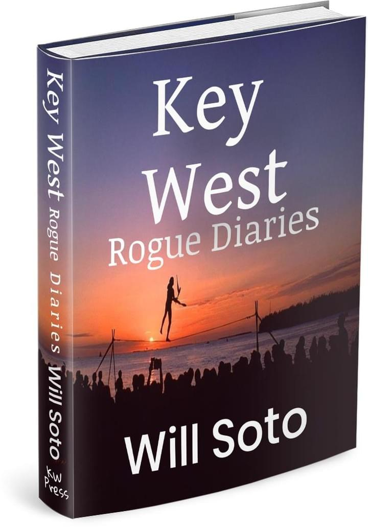 Key West Rogue Diaries by Will Soto
