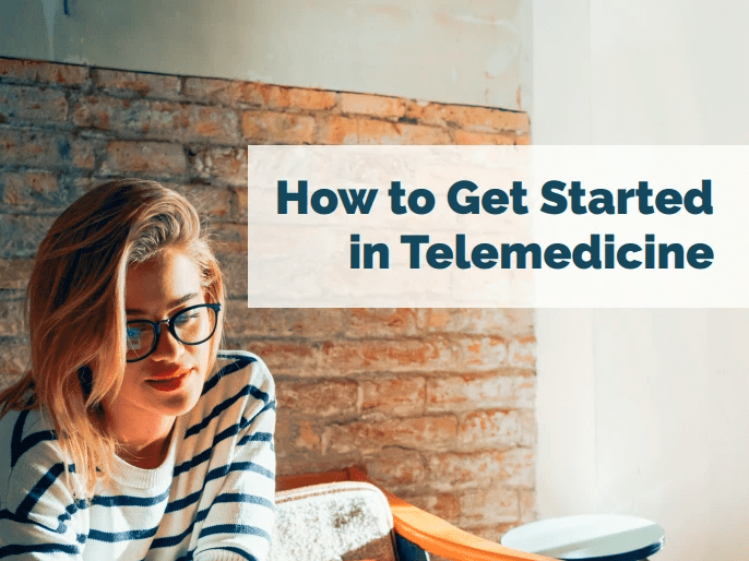 How to Get Started in Telemedicine White Paper