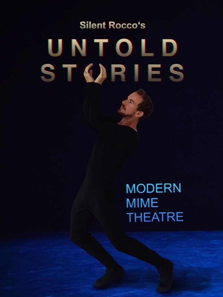 Silent Rocco's modern mime theatre show UNTOLD STORIES