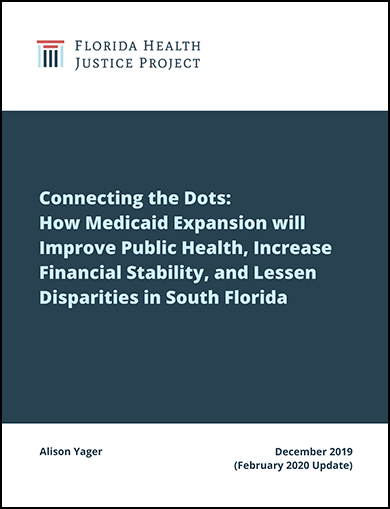 Connecting the Dots: How Medicaid Expansion will Improve Public Health, Increase Financial Stability, and Lessen Disparities in South Florida