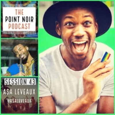 The Point Noir Podcast with Asa Leveaux