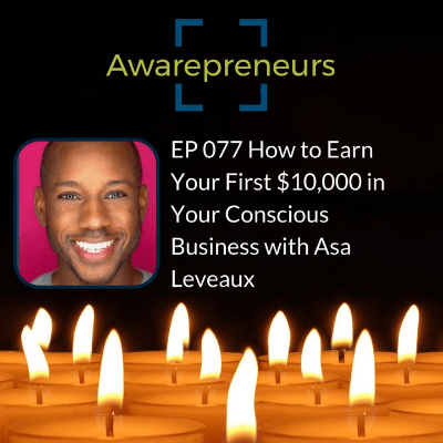 Awarepreneurs Podcast Interview with Asa Leveaux