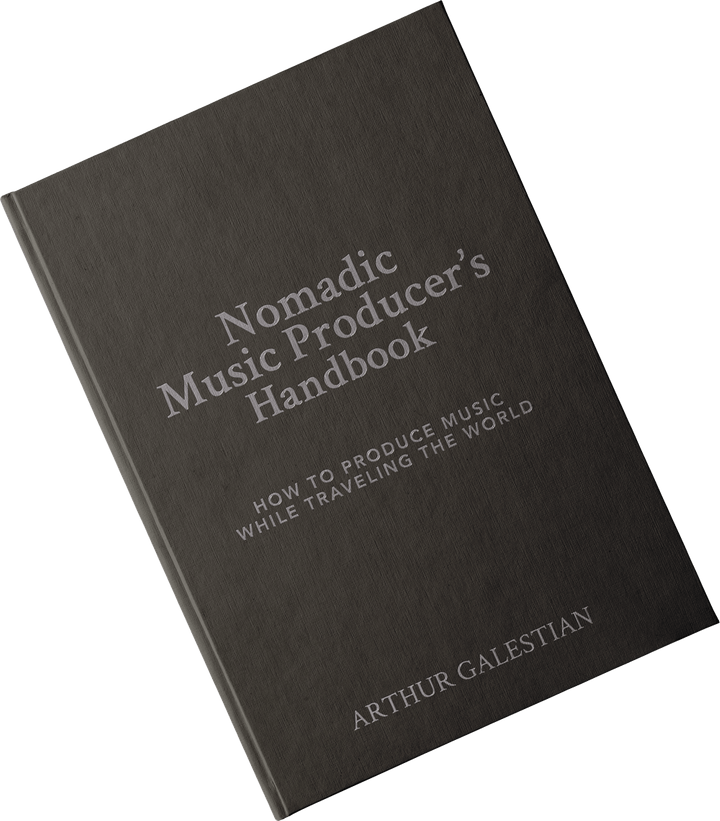 Nomadic Music Producer's Handbook: How To Produce Music While Traveling The World