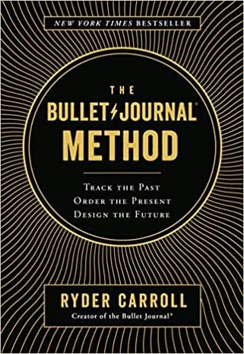 Bullet Journal Method by Ryder Carroll