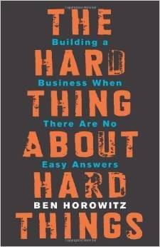 The Hard Things About Hard Things