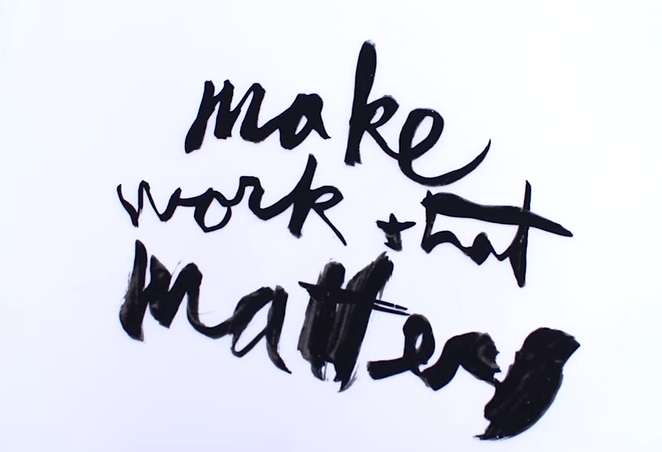 """Make Work That Matters"", ein Kunstwerk des großartigen James Victore."