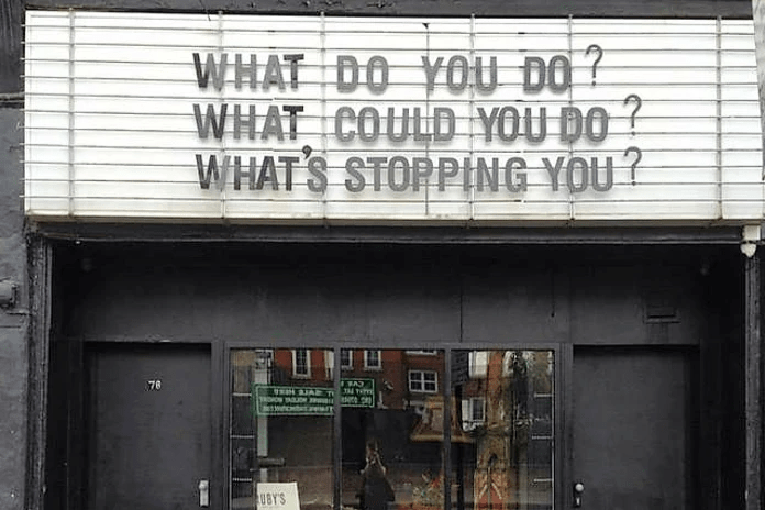 What do you do? What could you do? What`s stopping you?