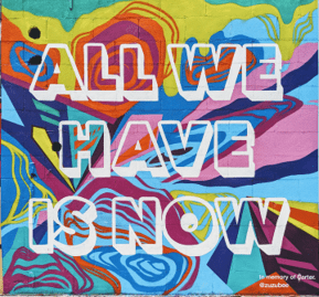 All We Have Is Now, photo shared by Tania Lee Gonzalez on Unsplash.