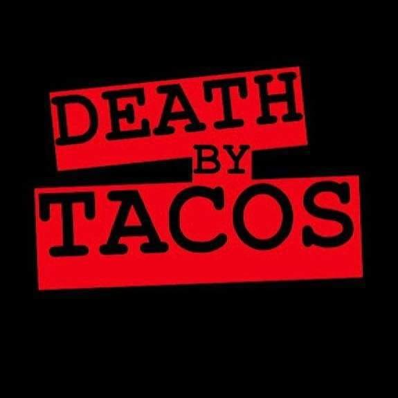 Death by Tacos