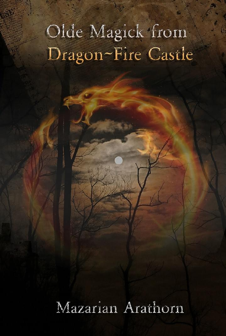 Olde Magick from Dragon Fire Castle. Mazarian Arathorn