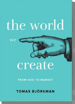 Tomas Björkman: The World We Create