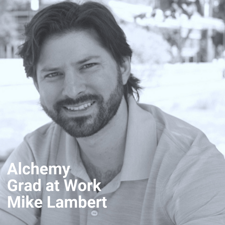 Alchemy Grad at Work Mike Lambert