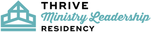 Thrive Ministry Leadership Residency