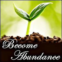 a seedling growing from earth, Become Abundance