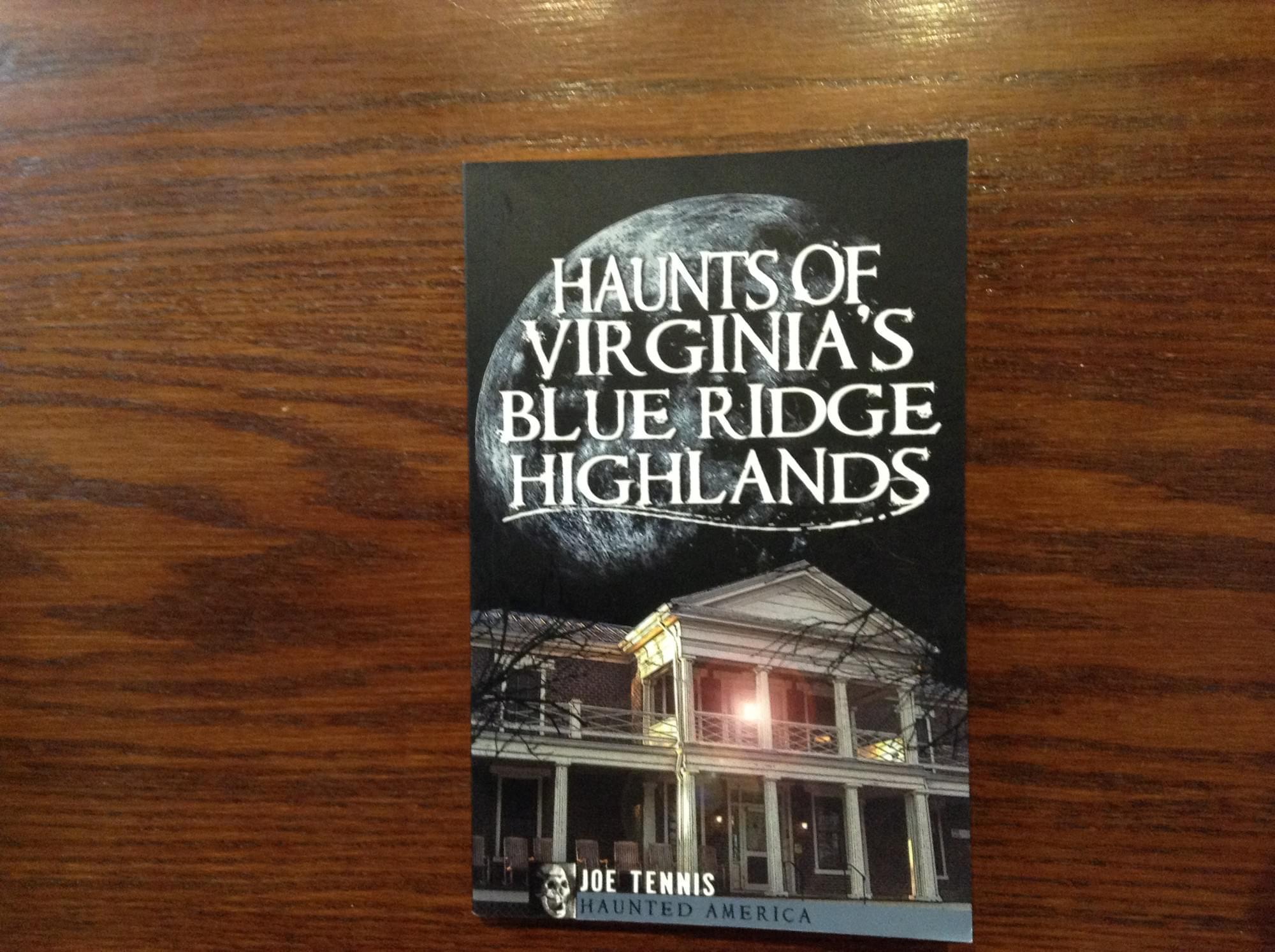 Haunts of Virginia?s Blue Ridge Highlands