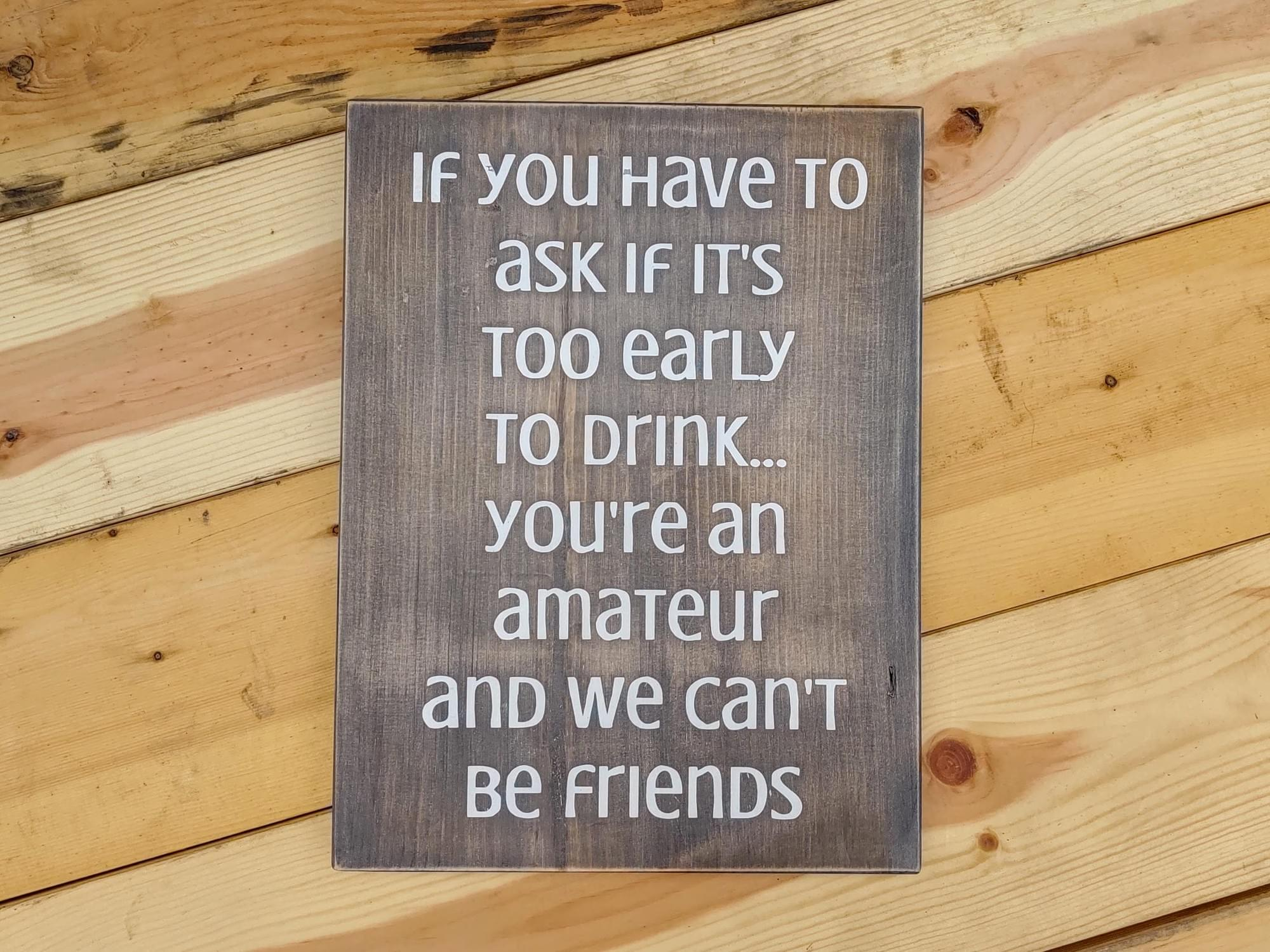 Drinking Amateur Wood Sign