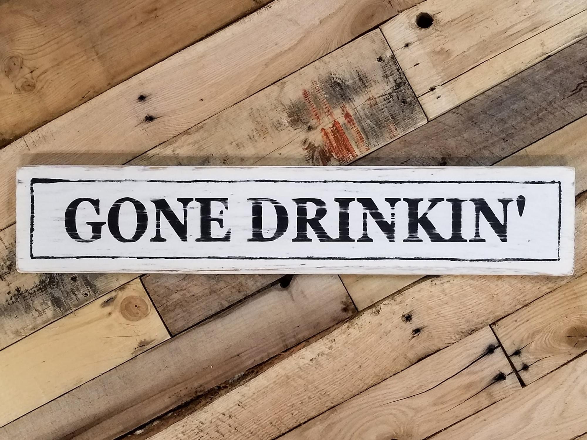 Gone Drinkin' Wood Sign