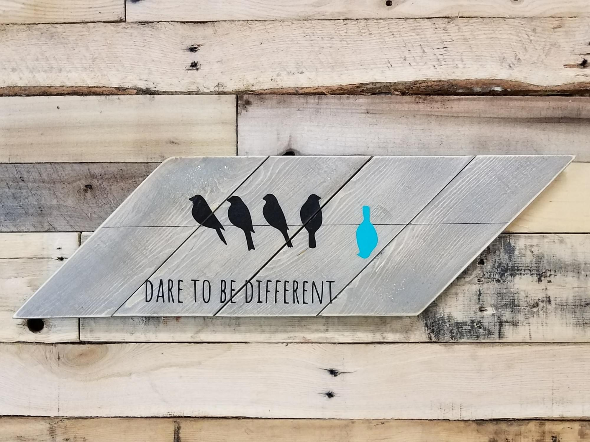 Dare To Be Different Wood Sign