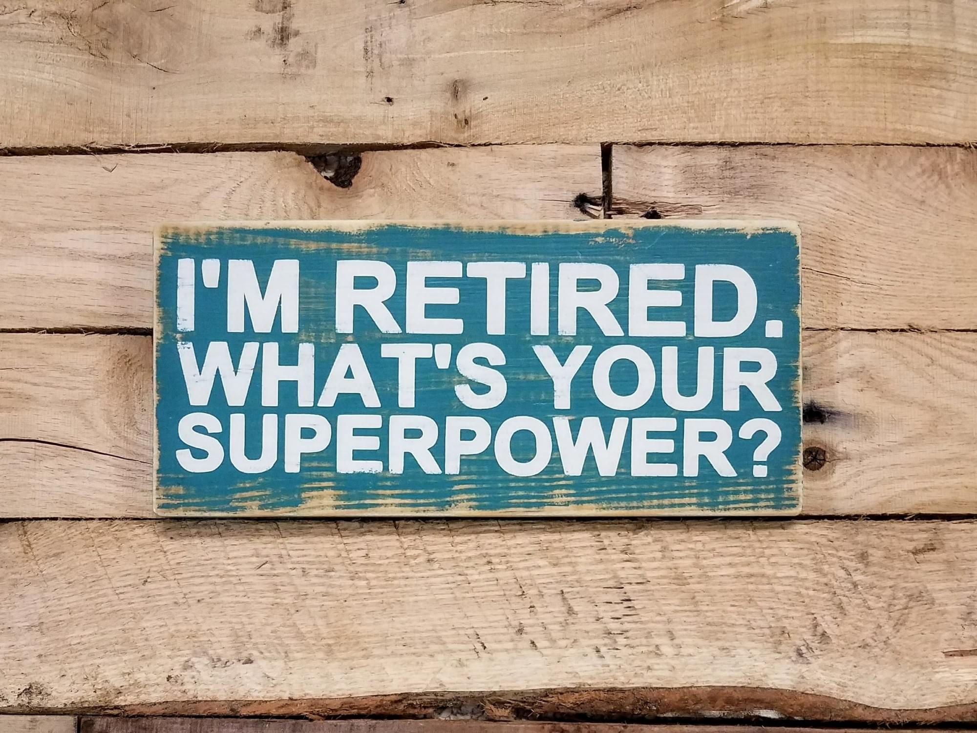 Retired Superpower Wood Sign